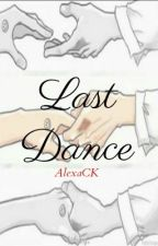 Last dance» by AlexaRoC