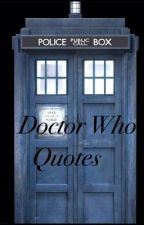 Doctor Who Quotes by galaxy_girl15