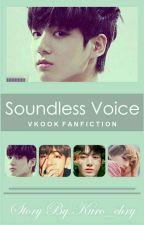 Soundless Voice || VKook ✔️ by Joyfullsquad_