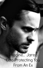 Imagine.. Jared Protecting You From An Ex (Feat. Shannon and Tomo) by imaginejaredleto