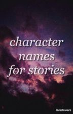 character names for stories by laceflowers