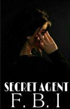 Secret Agent FBI (HIATUS SEMENTARA) by AshleyRic