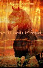 |Wenn dein Pferd|🐎 by xxxclarixxx