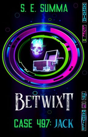 Betwixt - Case 497: Jack (YA Horror & SciFi) by sesumma