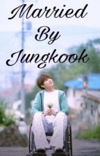 Married by jungkook by junkooksinb98