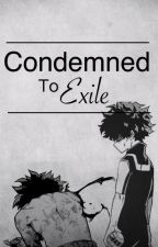 Condemned to Exile by ILikeChangingUsers