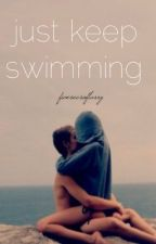 just keep swimming | l.h. by fivesecsoflarry