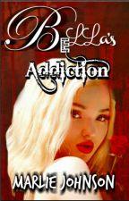 ♝ Bella's Addiction ♝ by xlavintwi1D_56