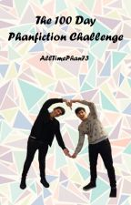 The 100 Day Phanfiction Challenge by AllTimePhan73