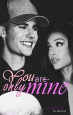 You are only mine by upssbabe
