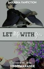 Let Me With You by VinnyMarande
