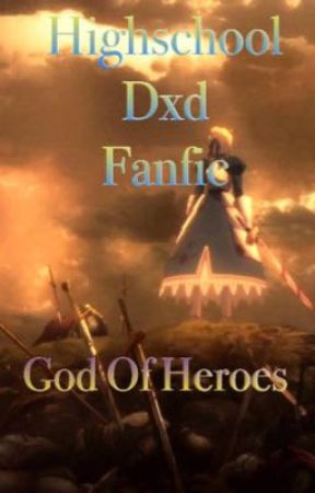 Highschool dxd fanfic | God of Heroes | Crossovers by surge_gdog