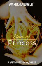 Elemental princess [Completed] by Mk_Dakes02