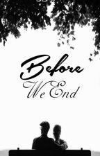 Before We End by kfeels