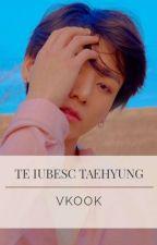 Te Iubesc Taehyung ▶Vkook◀ by JiminiPK