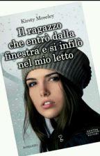 IL RAGAZZO CHE ENTRÒ DALLA FINESTRA E SI INFILÒ NEL MIO LETTO by FrancescaMorelli0