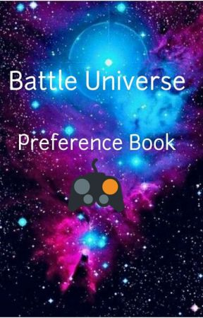 Battle Universe Preference Book by Karissa_Insanity