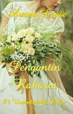 Pengantin Rahasia #2 Unpredictable Bride by avanalexie