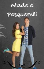 Atada a Pasquarelli by felicitifornow25