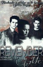 | REMEMBER ME | x TEEN WOLF x #4 by Louiszz00