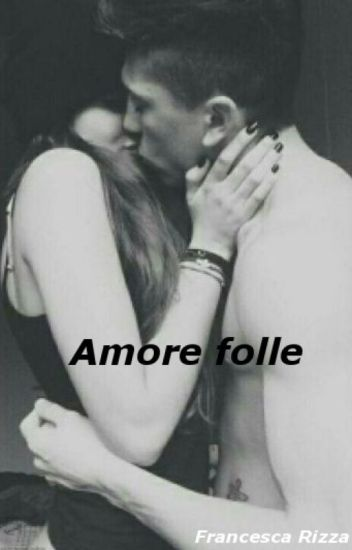 Amore folle