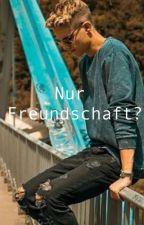 Nur Freundschaft? by Laserlvcrew