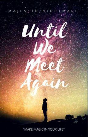 Until We Meet Again by majestic_nightmare
