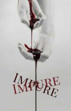 Impure  by Impulsywny