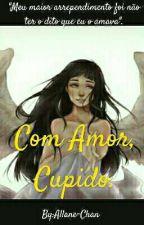 Com amor, Cupido.- Naruhina by Allane-Chan