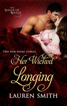 Her Wicked Longing (League of Rogues book 5) by LaurenSmithAuthor
