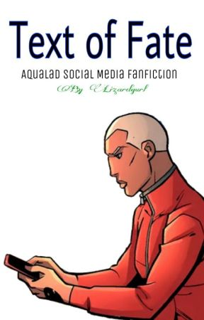 Text of Fate [Aqualad Social Media Fanfiction] by Lizardgurl