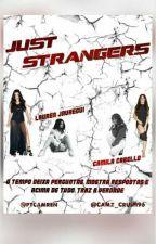 Just Strangers by FicJustStrangers