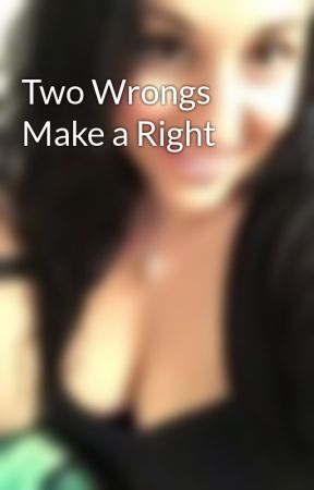 Two Wrongs Make a Right by bellaemy