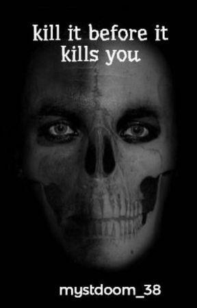 kill it before it kills you by mystdoom_38