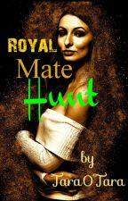 Royal Mate Hunt by Tara0Tara123