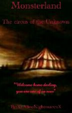 Monsterland: The circus of the Unknown by XxAliceNightmarexX