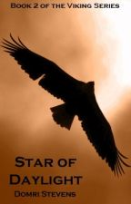 Star of Daylight (Book Two of the Viking Series) by DomriStevens