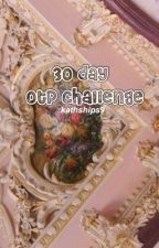 30 Day OTP Challenge! (Garrance) by KathShips9