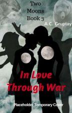 In Love Through War by wiselight