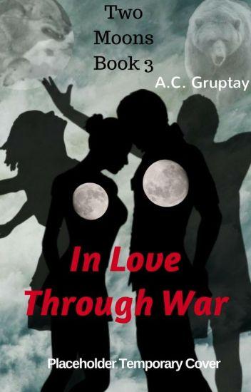 In Love Through War - Book 3