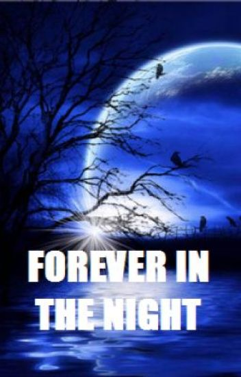 Forever In The Night