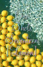 One Shots -Seventeen- [Lemon] by _b2utiful