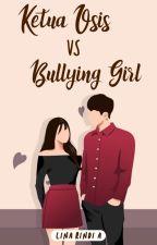 Ketua OSIS Vs Bullying Girl by young_girls10