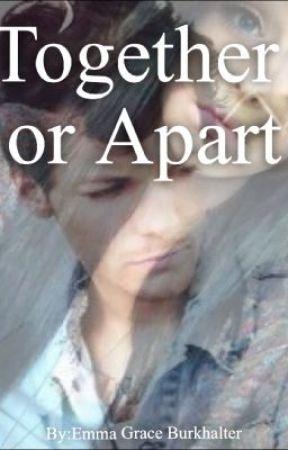 Together or Apart (Louis Tomlinson) by EmmaGraceBurkhalter