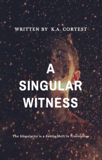 A Singular Witness