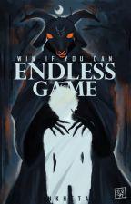 Endless Game [ Under Editing ] by NKHeta