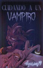cuidando a un vampiro by elyurias19
