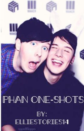 Phan One-Shots by EllieIsNotSocial