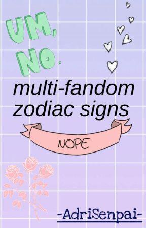 ~°Multi Fandom Zodiac Signs°~ (Entering Wattys 2k17!) by -AdriSenpai-