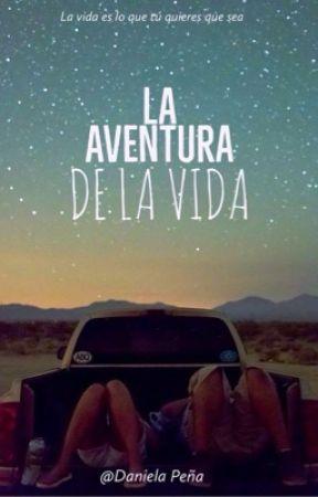 La Aventura de la vida. by DanielaPena858